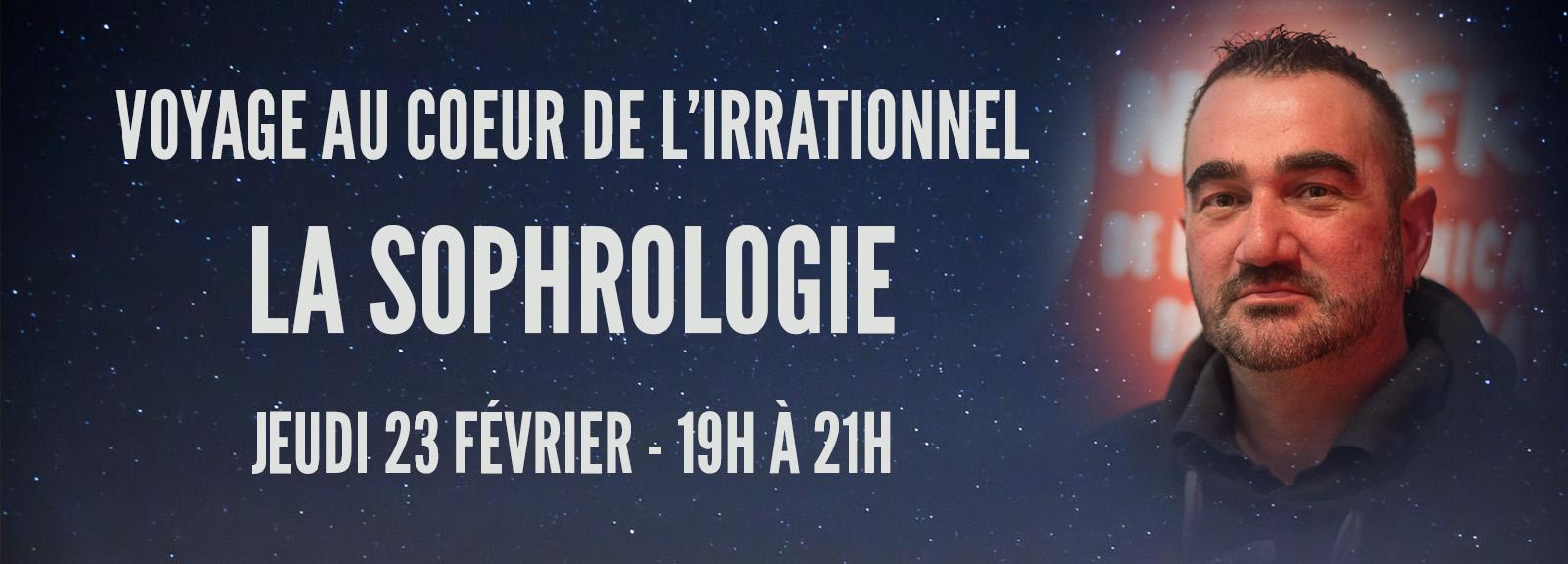 Voyage au coeur de l'irrationnel 4 : La sophrologie