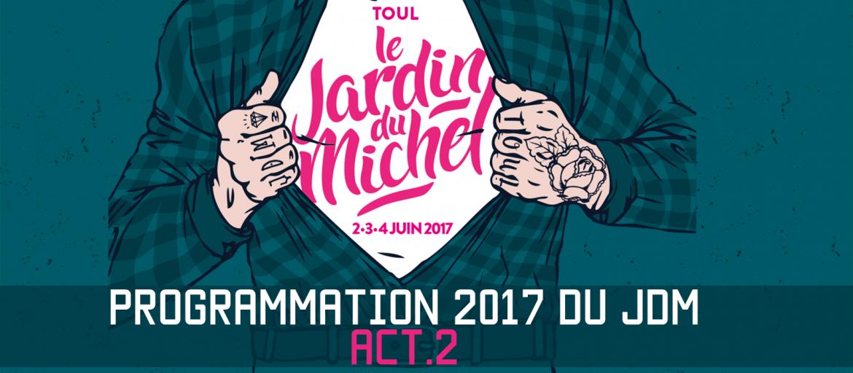 Jardin du Michel 2017 Act2